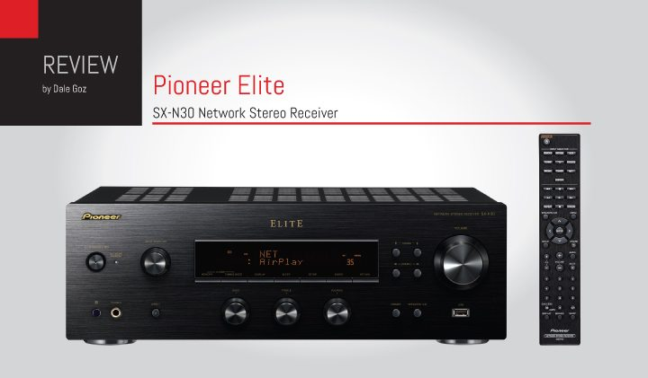 Pioneer Elite SX-N30 Network Stereo Receiver Review.indd
