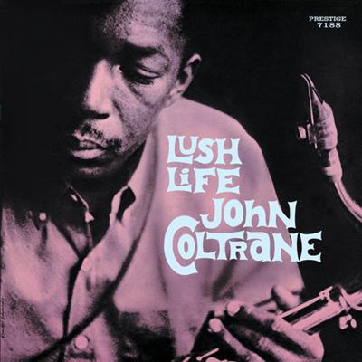 Lush Life John Coltrane