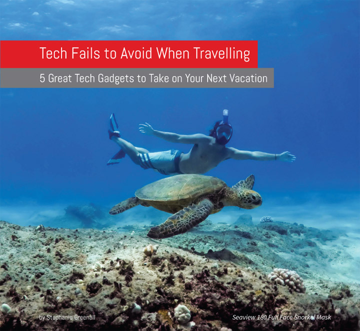Tech Fails to Avoid When Travelling.indd